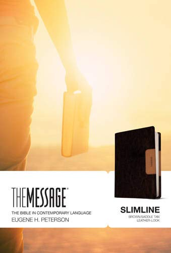 The Message Slimline edition Format: Book: Eugene H. Peterson