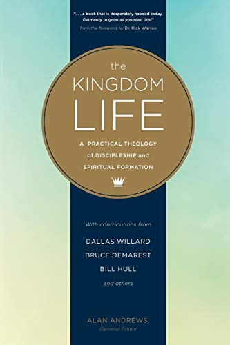 9781631466786: The Kingdom Life: A Practical Theology of Discipleship and Spiritual Formation