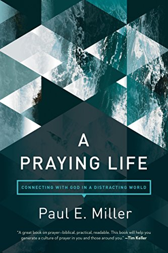9781631466830: A Praying Life: Connecting with God in a Distracting World