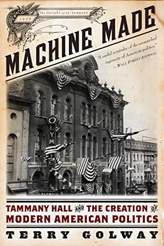 9781631490033: Machine Made: Tammany Hall and the Creation of Modern American Politics