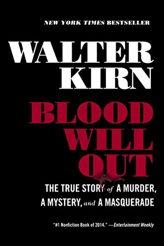 9781631490224: Blood Will Out: The True Story of a Murder, a Mystery, and a Masquerade