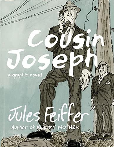 Cousin Joseph: A Graphic Novel: Feiffer, Jules