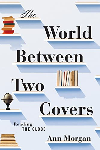 9781631490675: The World Between Two Covers: Reading the Globe