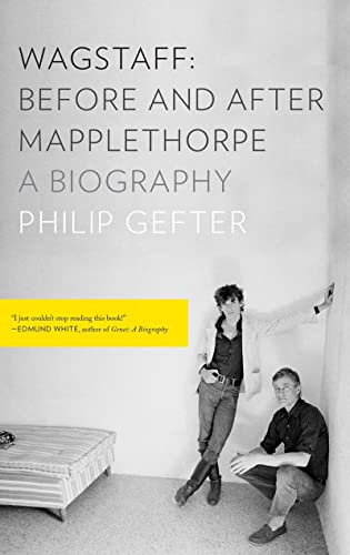 9781631490958: Wagstaff: Before and After Mapplethorpe: A Biography