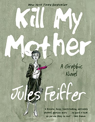 9781631491061: Kill My Mother: A Graphic Novel