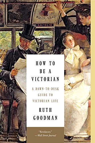9781631491139: How to Be a Victorian: A Dawn-To-Dusk Guide to Victorian Life