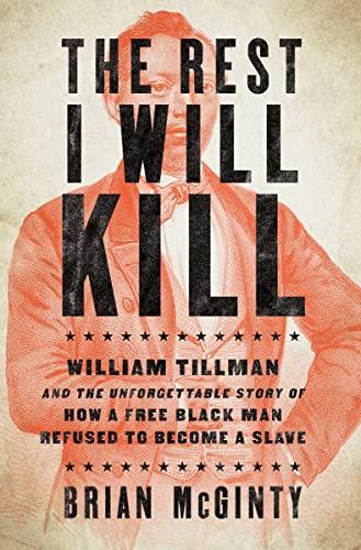 The Rest I Will Kill: William Tillman: Brian McGinty