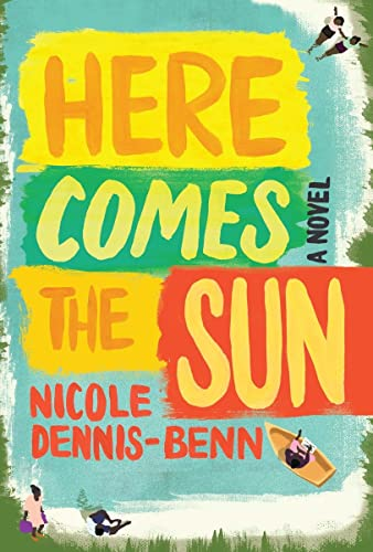 Here Comes the Sun (Signed First Edition): Nicole Dennis-Benn