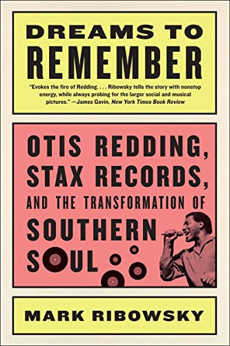 9781631491931: Dreams to Remember: Otis Redding, Stax Records, and the Transformation of Southern Soul