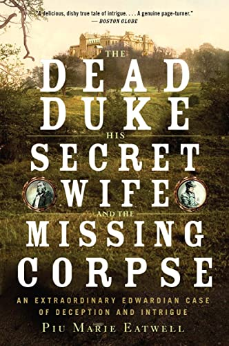 The Dead Duke, His Secret Wife, and: Eatwell, Piu