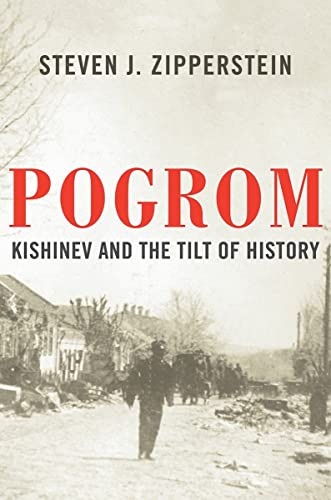 Pogrom: Kishinev and the Tilt of History: Zipperstein, Steven J.