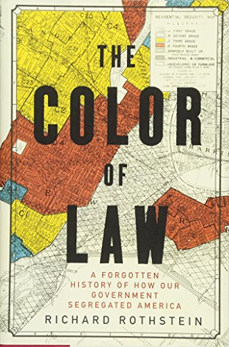 9781631492853: The Color of Law: A Forgotten History of How Our Government Segregated America