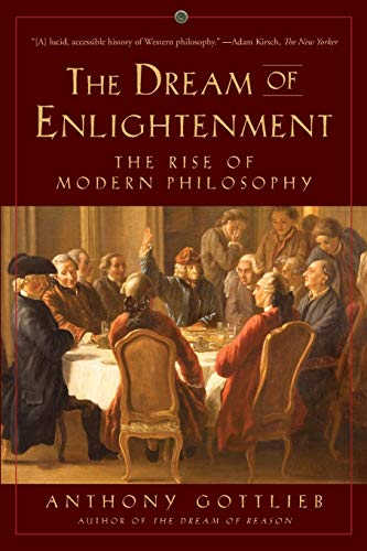 9781631492969: The Dream of Enlightenment: The Rise of Modern Philosophy