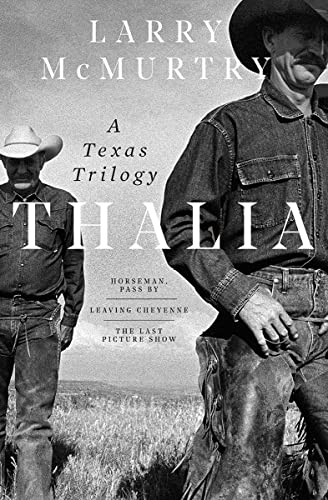 Thalia A Texas Trilogy - Horseman, Pass: McMurtry, Larry