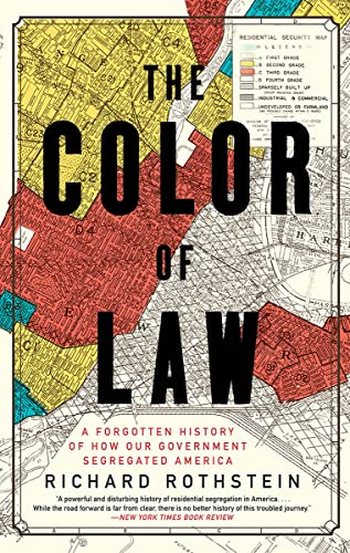 9781631494536: The Color of Law: A Forgotten History of How Our Government Segregated America