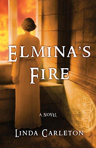 Elmina's Fire: A Novel: Linda Carleton