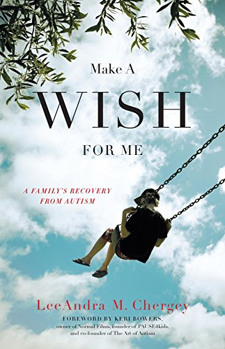 9781631528286: Make a Wish for Me: A Family's Recovery from Autism