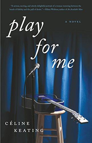 Play for Me: A Novel: Keating, Celine