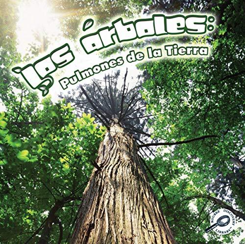 Los Arboles: Pulmones de la Tierra = Trees: Earth's Lungs (Library Binding): Barbara L. Webb
