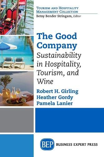 9781631571701: The Good Company: Sustainability in Hospitality, Tourism and Wine (Toursim and Hospitality Management Collection)