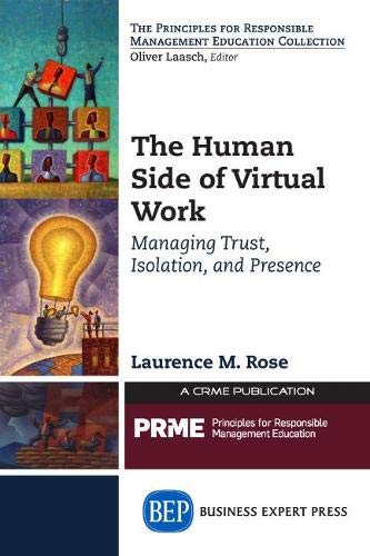 The Human Side of Virtual Work: Managing: Laurence M Rose