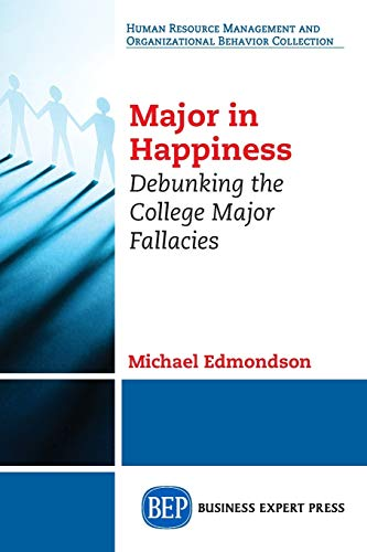 9781631573934: Major in Happiness: Debunking the College Major Fallacies