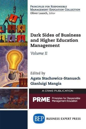 Dark Sides of Business and Higher Education Management, Volume II: Agata Stachowicz-Stanusch