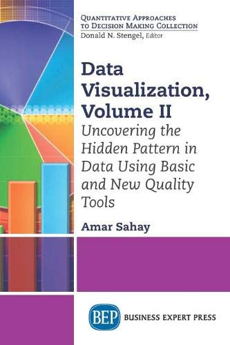 Data Visualization, Volume II: Uncovering the Hidden: Amar Sahay