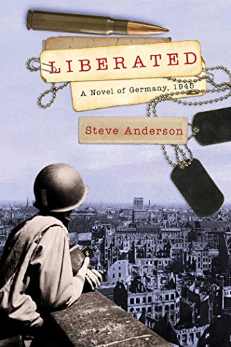 Liberated: A Novel of Germany, 1945 (Kaspar Brothers): Anderson, Steve