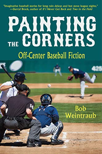 9781631580161: Painting the Corners: Off-Center Baseball Fiction