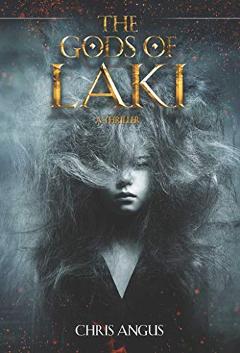 The Gods of Laki: A Thriller: Angus, Chris