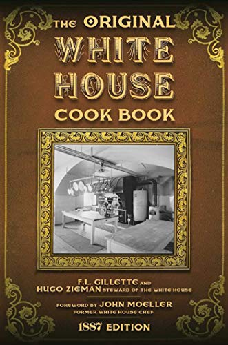 The Original White House Cook Book: Cooking,: Gillette, F.L.; Ziemann,