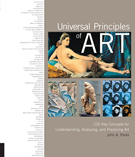 Universal Principles of Art: 100 Key Concepts for Understanding, Analyzing, and Practicing Art: ...