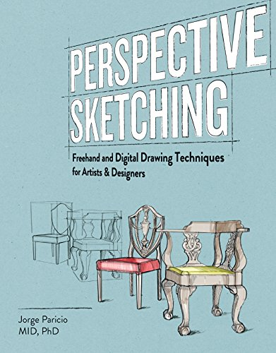 Perspective Sketching: Freehand and Digital Drawing Techniques for Artists & Designers: Paricio...