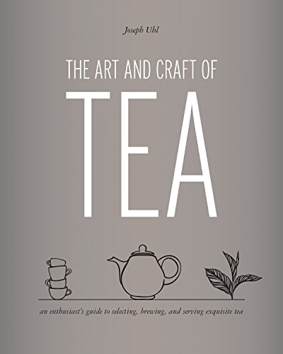 9781631590498: The Art and Craft of Tea: An Enthusiast's Guide to Selecting, Brewing, and Serving Exquisite Tea