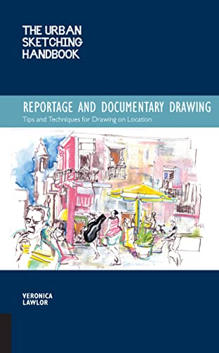 9781631590689: The Urban Sketching Handbook: Reportage and Documentary Drawing: Tips and Techniques for Drawing on Location (Urban Sketching Handbooks)