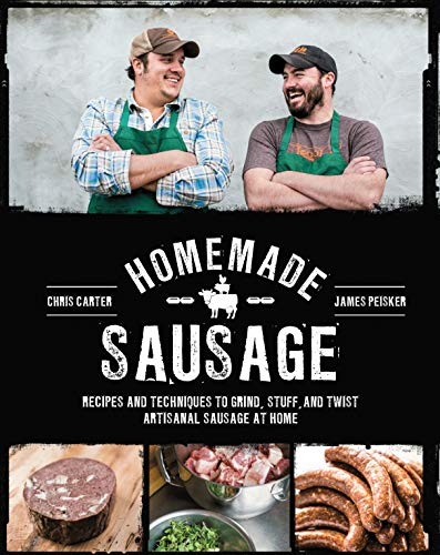 9781631590733: Homemade Sausage: Recipes and Techniques to Grind, Stuff, and Twist Artisanal Sausage at Home
