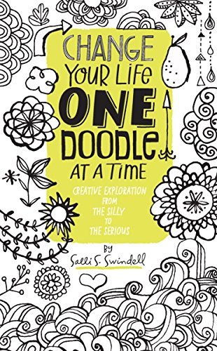 9781631590870: Change Your Life One Doodle at a Time: Creative Exploration from the Silly to the Serious