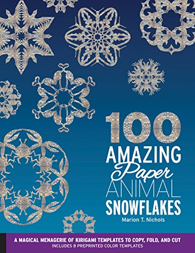 9781631590986: 100 Amazing Paper Animal Snowflakes: A Magical Menagerie of Kirigami Templates to Copy, Fold, and Cut--Includes 8 Preprinted Color Templates