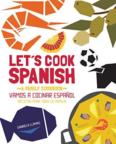 9781631590993: Let's Cook Spanish, A Family Cookbook: Vamos a Cocinar Espanol, Recetas Para Toda la Familia