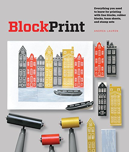9781631591136: Block Print: Everything you need to know for printing with lino blocks, rubber blocks, foam sheets, and stamp sets