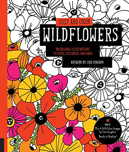 9781631591334: Just Add Color: Wildflowers: 30 Original Illustrations to Color, Customize, and Hang - Bonus Plus 4 Full-Color Images by Lisa Congdon Ready to Display!