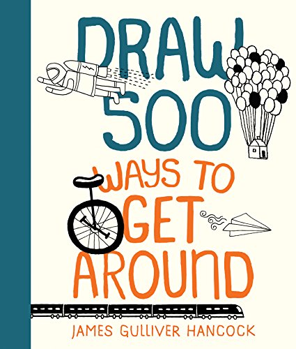 9781631592539: Draw 500 Ways to Get Around: A Sketchbook for Artists, Designers, and Doodlers
