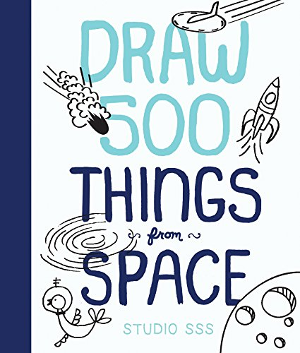 Draw 500 Things from Space: A Sketchbook for Artists, Designers, and Doodlers: Salli S. Swindell