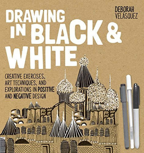 9781631592805: Drawing in Black & White: Creative Exercises, Art Techniques, and Explorations in Positive and Negative Design