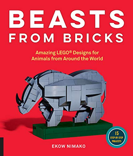 9781631592997: Beasts from Bricks: Amazing LEGO® Designs for Animals from Around the World - With 15 Step-by-Step Projects