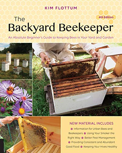 9781631593321: The Backyard Beekeeper, 4th Edition: An Absolute Beginner's Guide to Keeping Bees in Your Yard and Garden