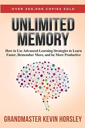 9781631619984: Unlimited Memory: How to Use Advanced Learning Strategies to Learn Faster, Remember More and be More Productive