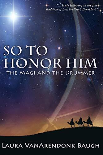 So To Honor Him: the Magi and: Baugh, Laura VanArendonk