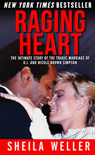 9781631680670: Raging Heart: The Intimate Story of the Tragic Marriage of O.J. and Nicole Brown Simpson